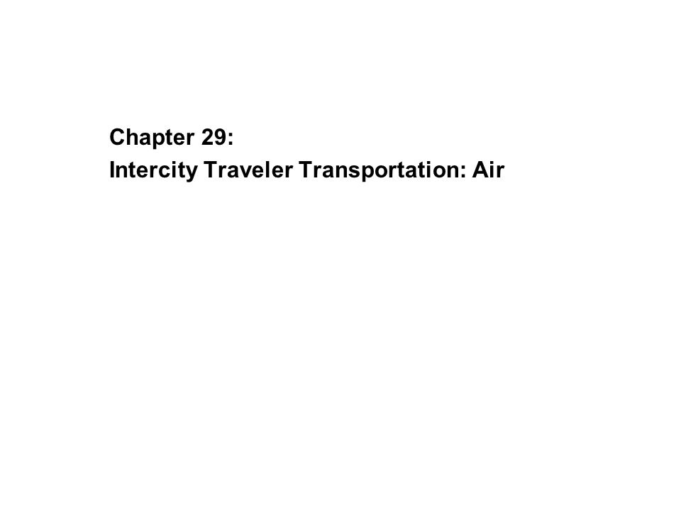 Chapter 29: Intercity Traveler Transportation: Air
