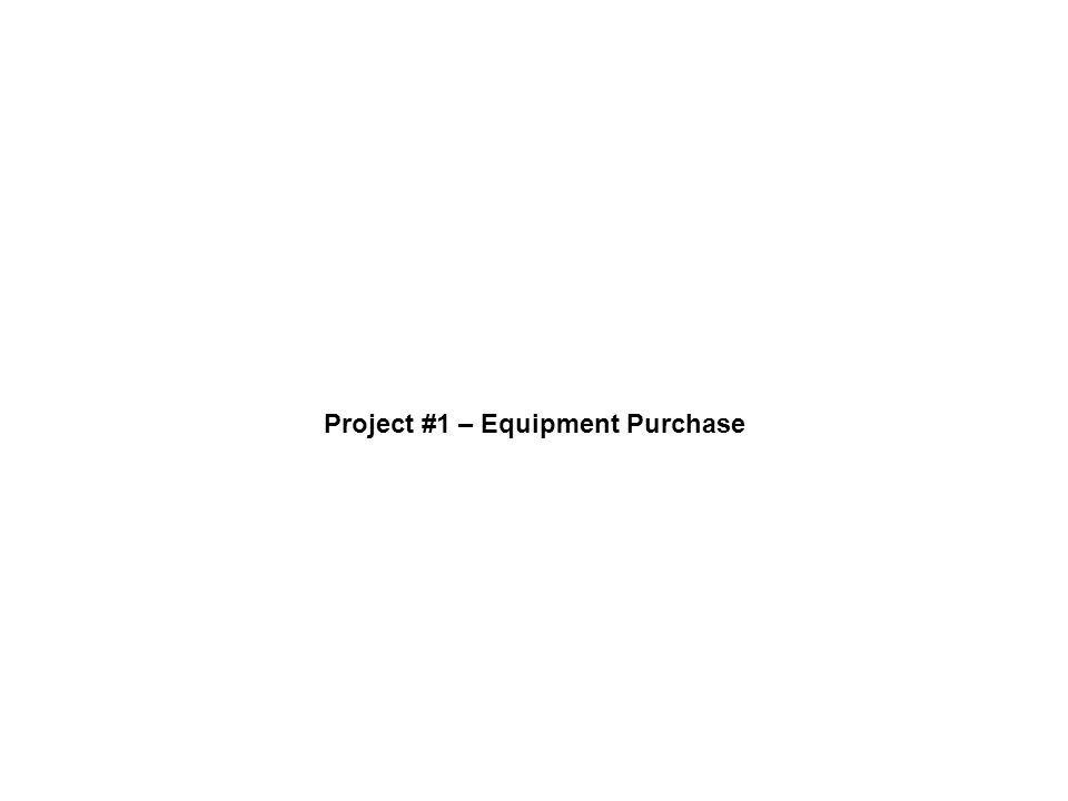 Project #1 – Equipment Purchase
