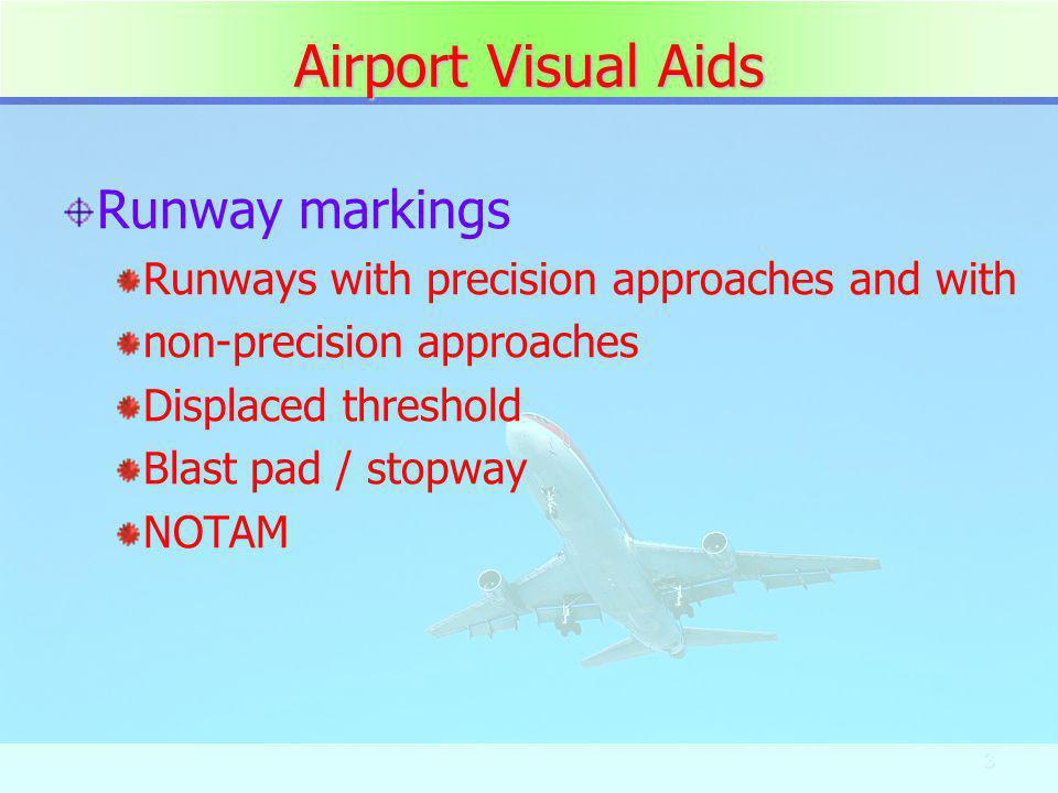 4 Runway Markings (1) Runway markings vary between runways used only for VFR and those that can be used both for VFR and IFR.