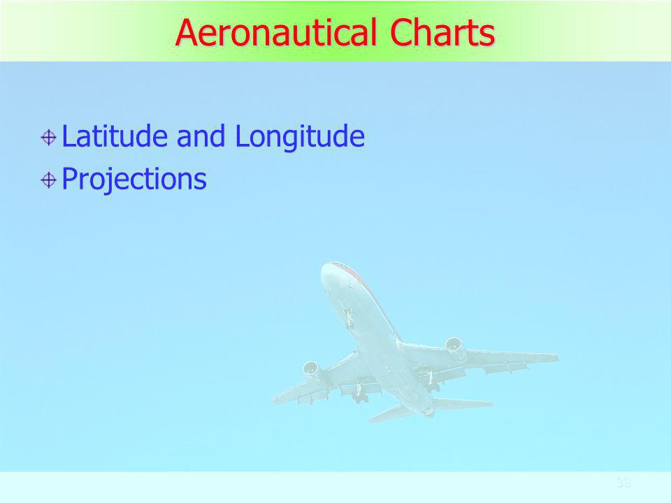 39 Aeronautical Charts Latitude and Longitude Projections