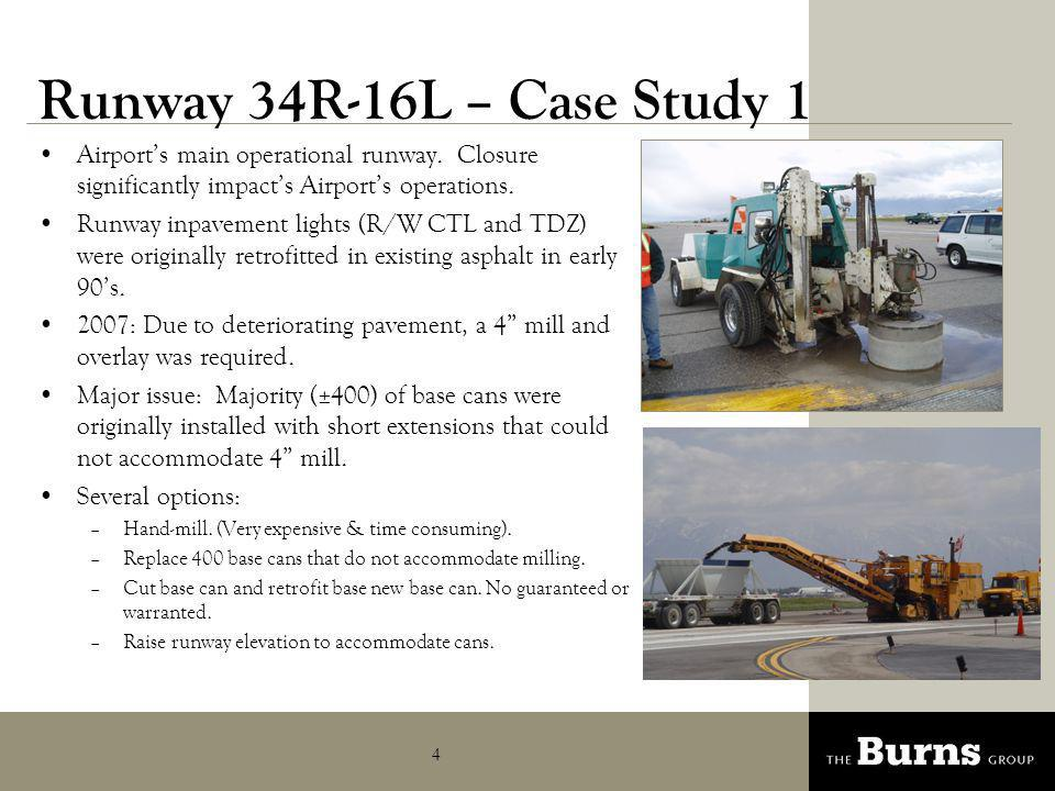 5 Runway 34R-16L – Case Study 1 SLC Maintenance, Engineering, & Burns developed a base can height profile to be overlayed on the mill/asphalt profile to analyze how much overlay is required and potential savings.