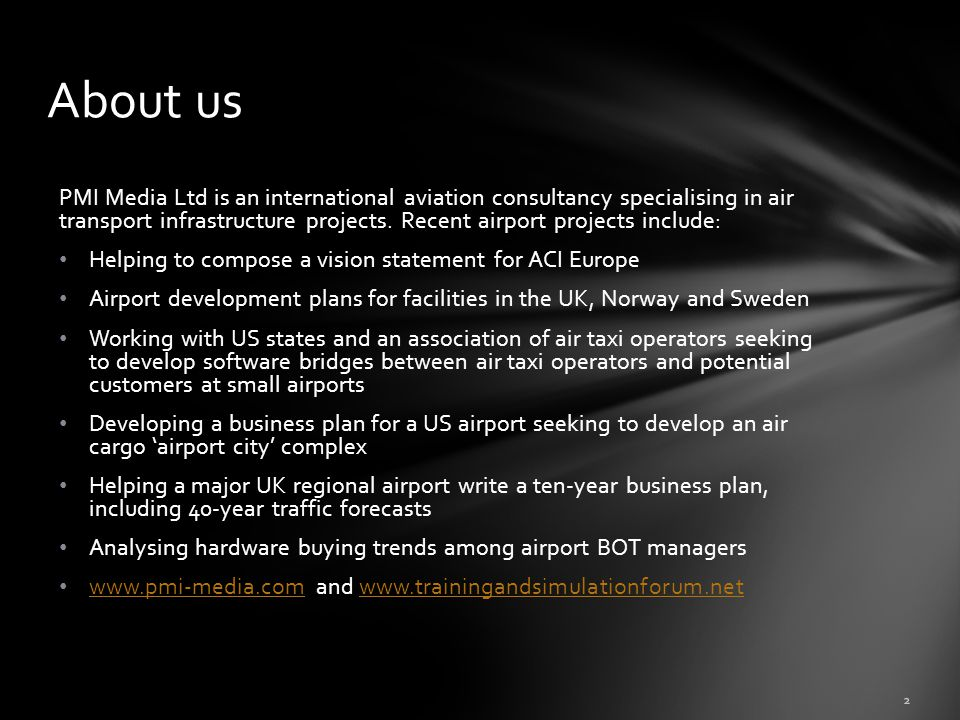 PMI Media Ltd is an international aviation consultancy specialising in air transport infrastructure projects.