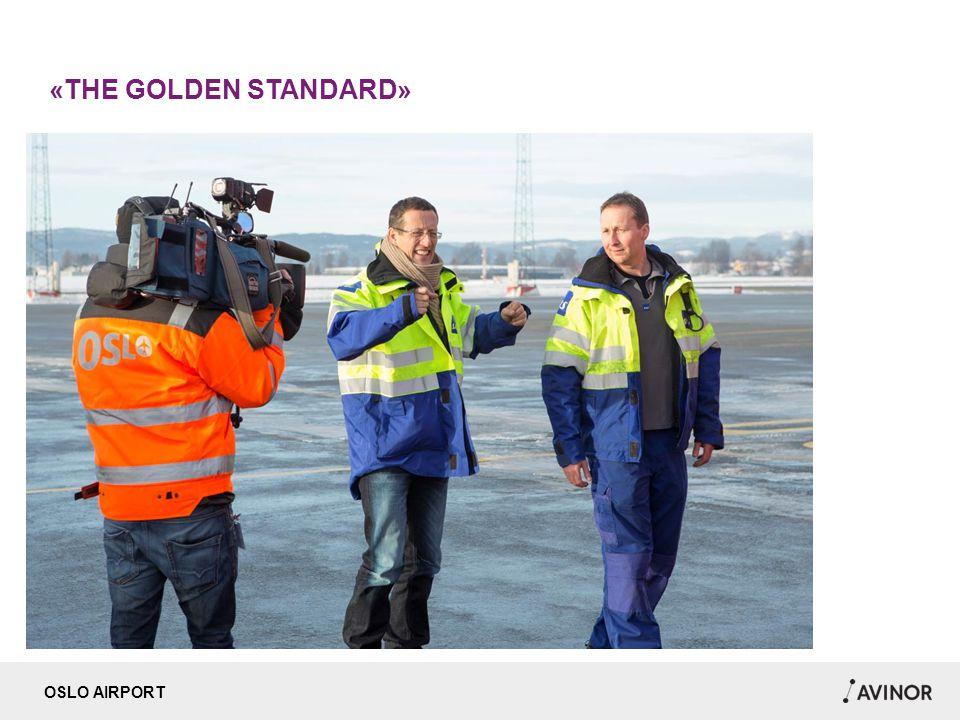 OSLO AIRPORT «THE GOLDEN STANDARD»