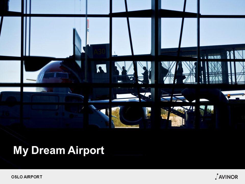 OSLO AIRPORT My Dream Airport