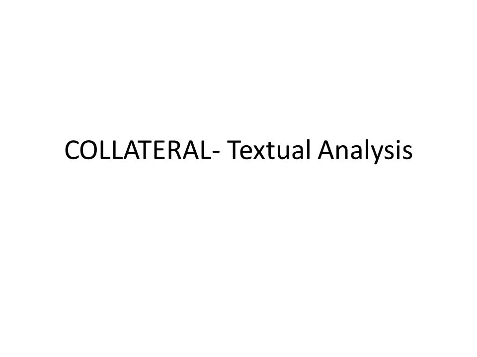 COLLATERAL- Textual Analysis