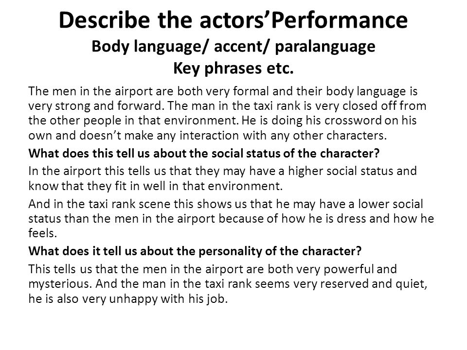 Describe the actorsPerformance Body language/ accent/ paralanguage Key phrases etc. The men in the airport are both very formal and their body languag