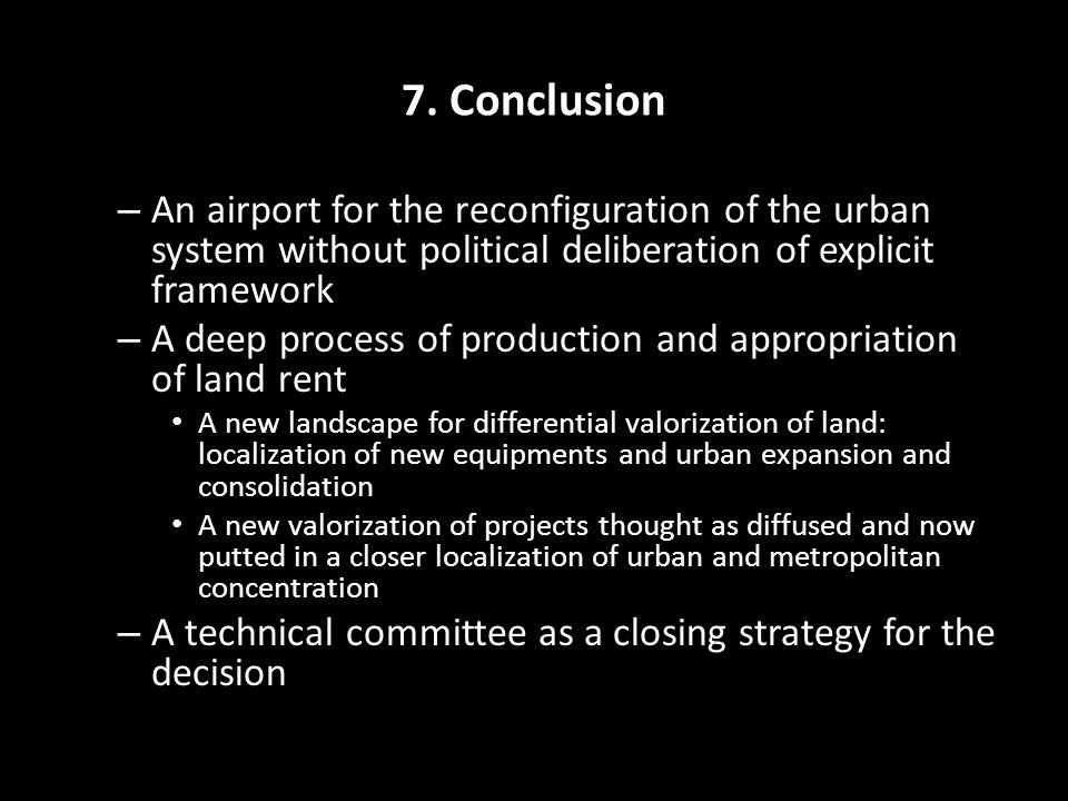 7. Conclusion – An airport for the reconfiguration of the urban system without political deliberation of explicit framework – A deep process of produc