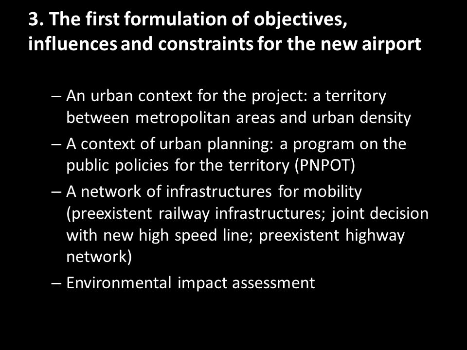 3. The first formulation of objectives, influences and constraints for the new airport – An urban context for the project: a territory between metropo