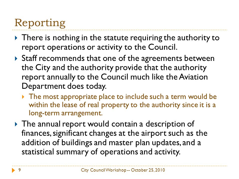 Reporting There is nothing in the statute requiring the authority to report operations or activity to the Council.