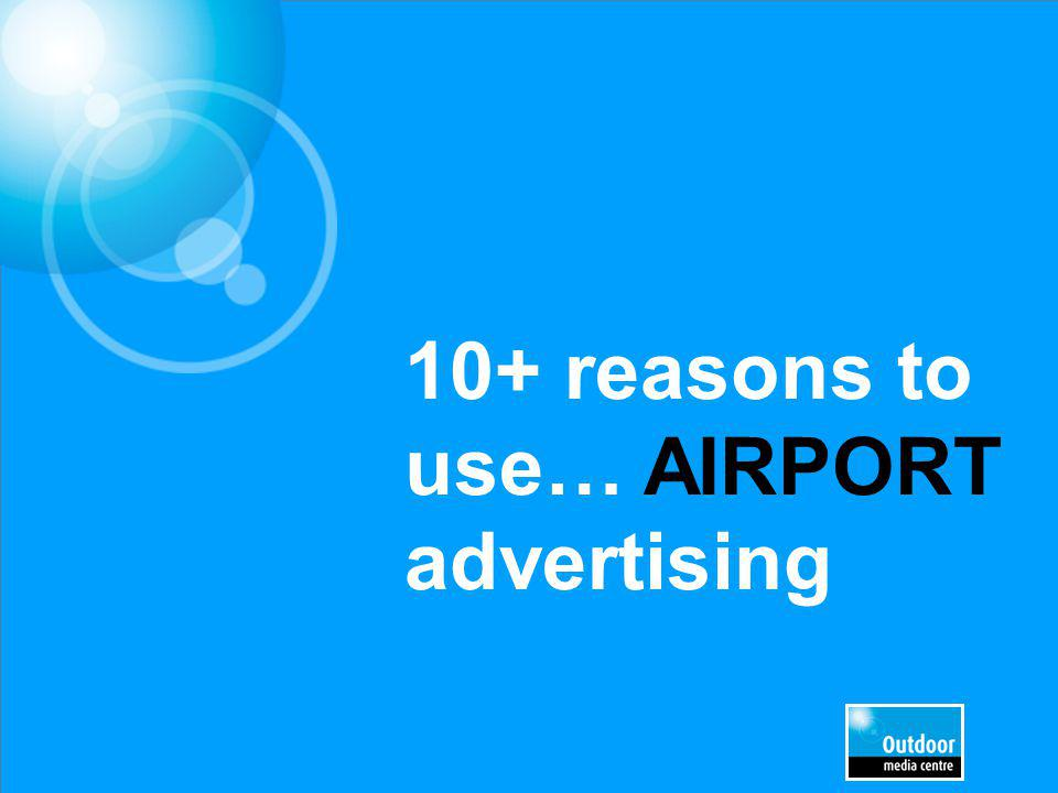 Airport leads interactive digital OOH Digital signs at airports offer new dimensions to advertisers Tactical, day part and day of week advertising becomes possible 77% of passengers agree that digital signage could influence them to take action 66% of passengers want to download entertainment 61% of passengers are interested in downloadable coupons and offers Source: EYE online panels; JCDecaux Airport, Airport Stories 2012
