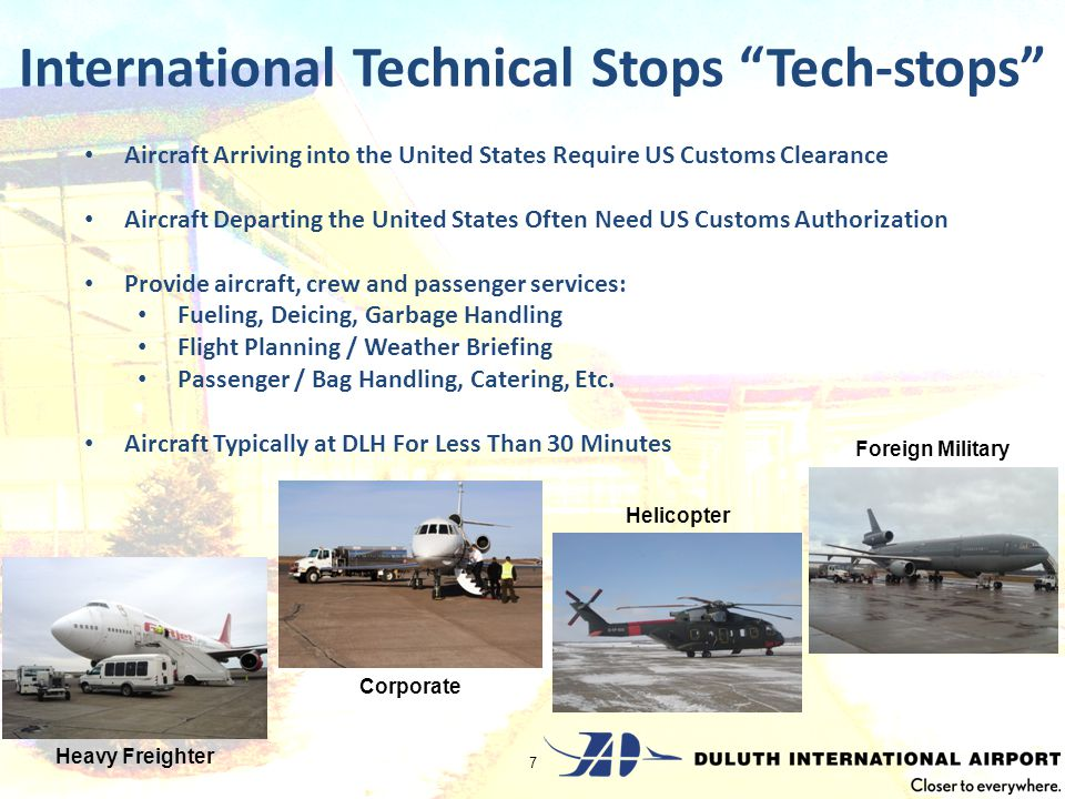 International Technical Stops Tech-stops 7 Aircraft Arriving into the United States Require US Customs Clearance Aircraft Departing the United States