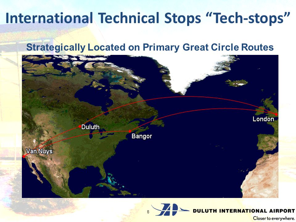 8 Strategically Located on Primary Great Circle Routes International Technical Stops Tech-stops