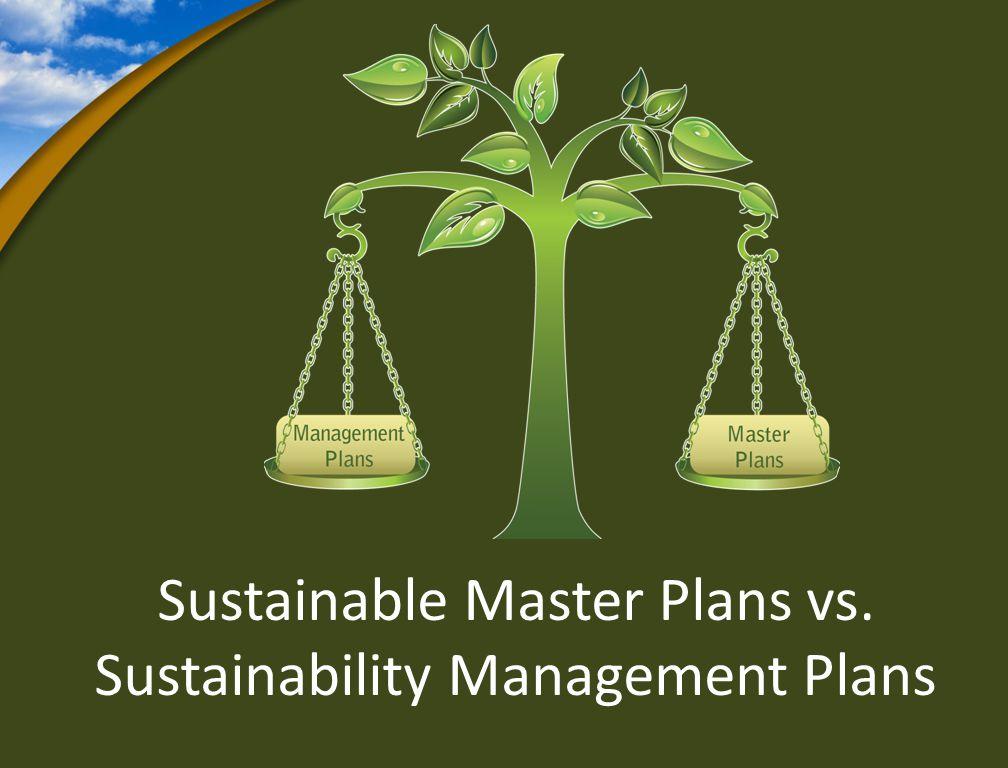 Sustainable Master Plans vs. Sustainability Management Plans