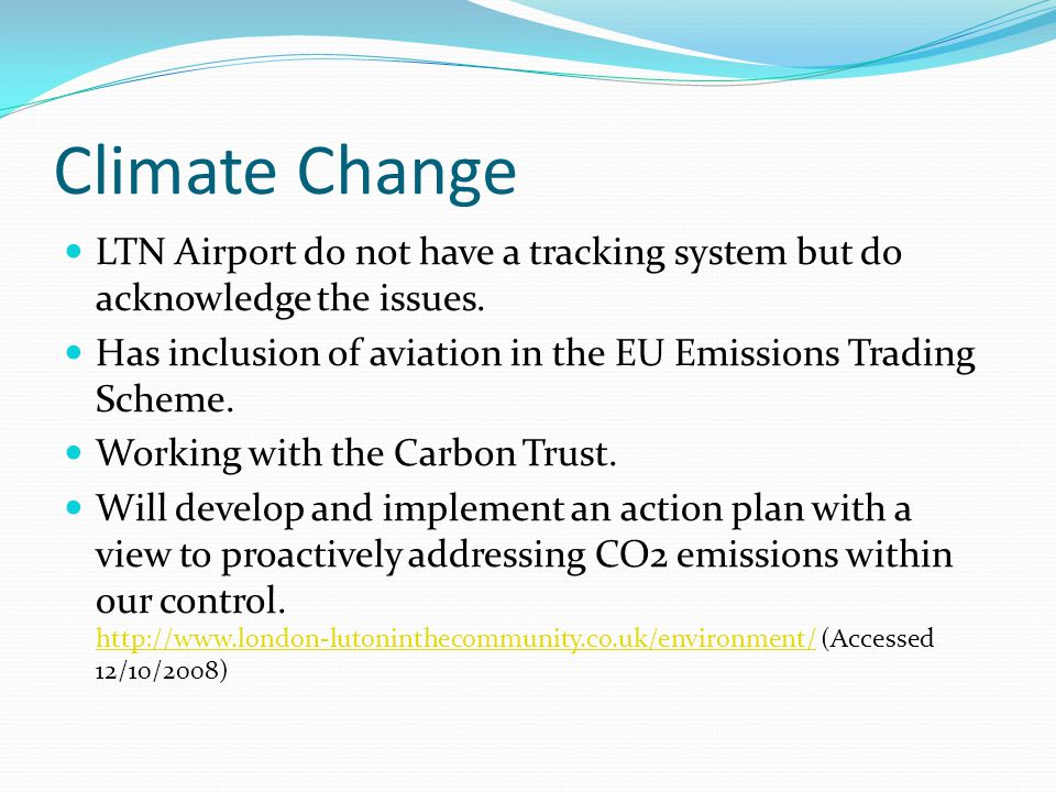 Climate Change LTN Airport do not have a tracking system but do acknowledge the issues.