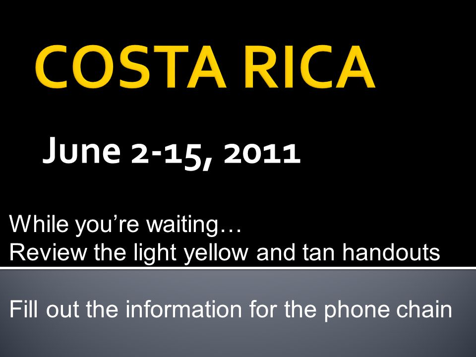 June 2-15, 2011 While youre waiting… Review the light yellow and tan handouts Fill out the information for the phone chain