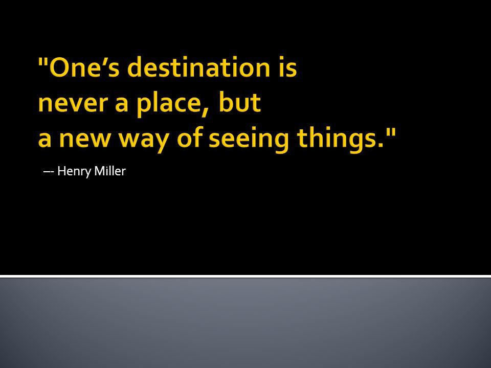 –- Henry Miller