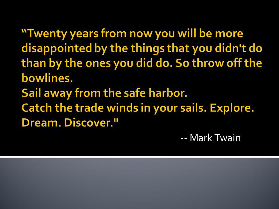 -- Mark Twain