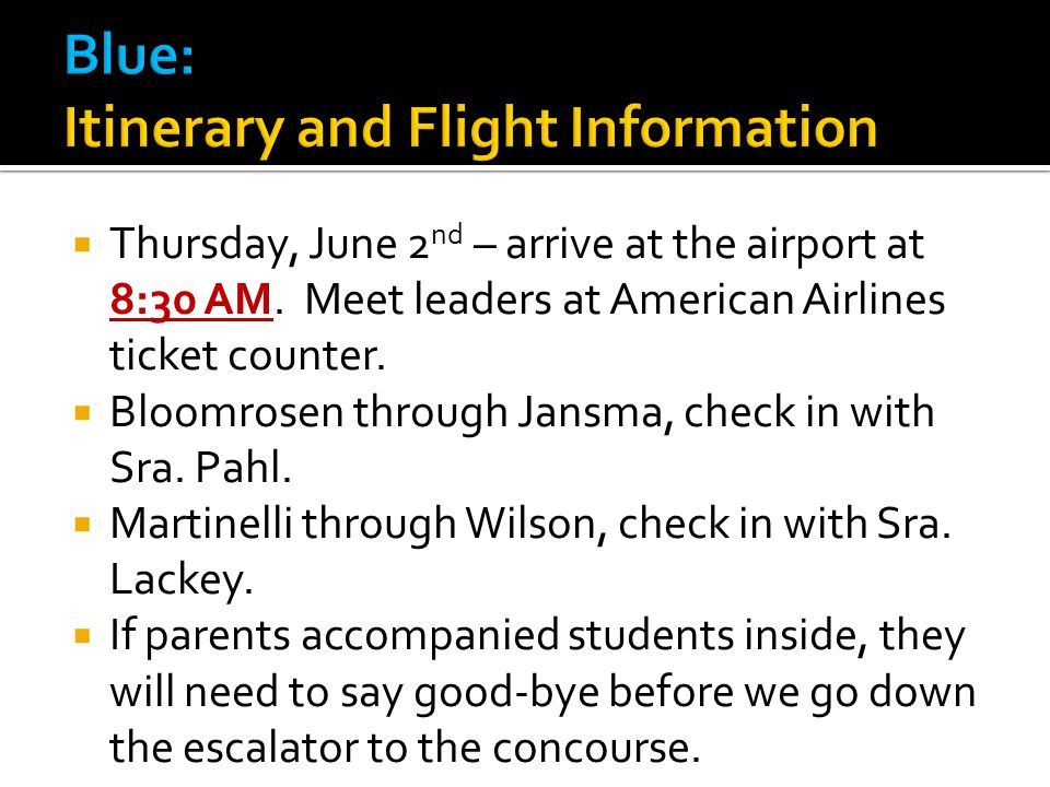 Thursday, June 2 nd – arrive at the airport at 8:30 AM.