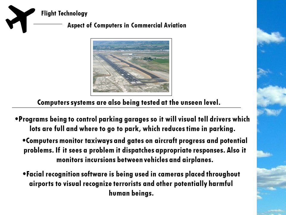 Flight Technology Aspect of Computers in Commercial Aviation Airlines use sophisticated software for crew and aircraft scheduling.
