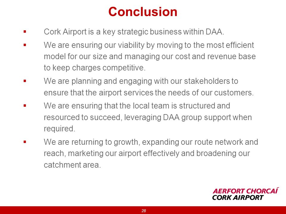 Conclusion Cork Airport is a key strategic business within DAA.