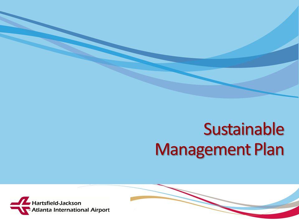 Hartsfield-Jackson Atlanta International Airport City of Atlanta Department of Aviation Sustainable Management Plan