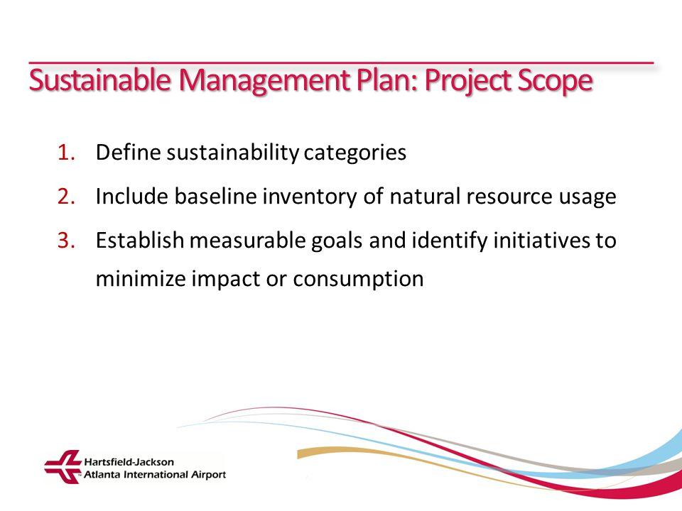 Hartsfield-Jackson Atlanta International Airport City of Atlanta Department of Aviation Sustainable Management Plan: Project Scope 1.Define sustainabi