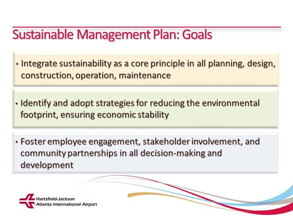 Hartsfield-Jackson Atlanta International Airport City of Atlanta Department of Aviation Sustainable Management Plan: Goals Identify and adopt strategi