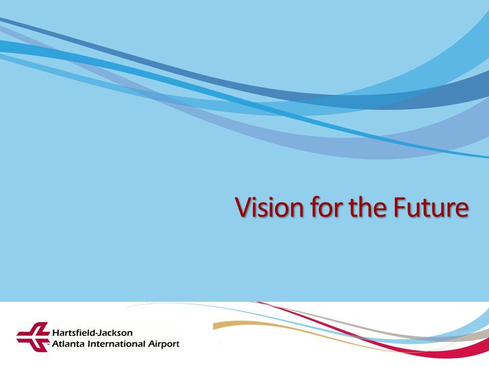 Hartsfield-Jackson Atlanta International Airport City of Atlanta Department of Aviation Vision for the Future