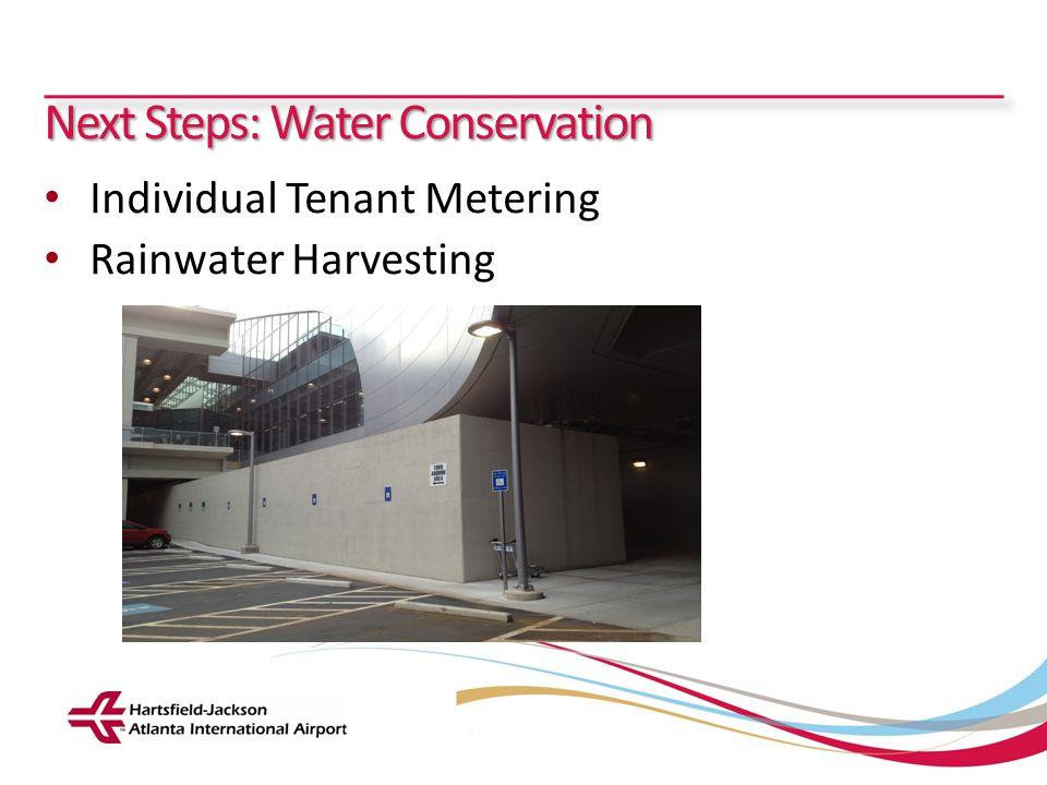 Hartsfield-Jackson Atlanta International Airport City of Atlanta Department of Aviation Next Steps: Water Conservation Individual Tenant Metering Rain