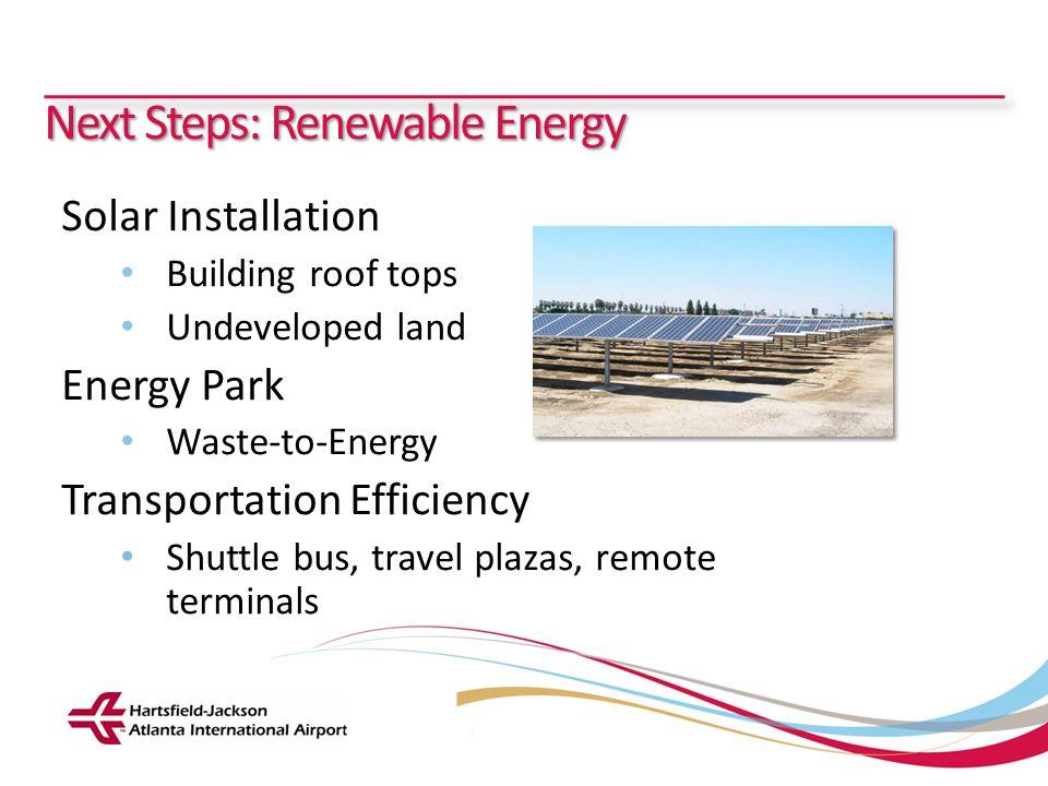 Hartsfield-Jackson Atlanta International Airport City of Atlanta Department of Aviation Next Steps: Renewable Energy Solar Installation Building roof