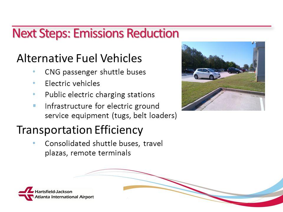 Hartsfield-Jackson Atlanta International Airport City of Atlanta Department of Aviation Next Steps: Emissions Reduction Alternative Fuel Vehicles CNG