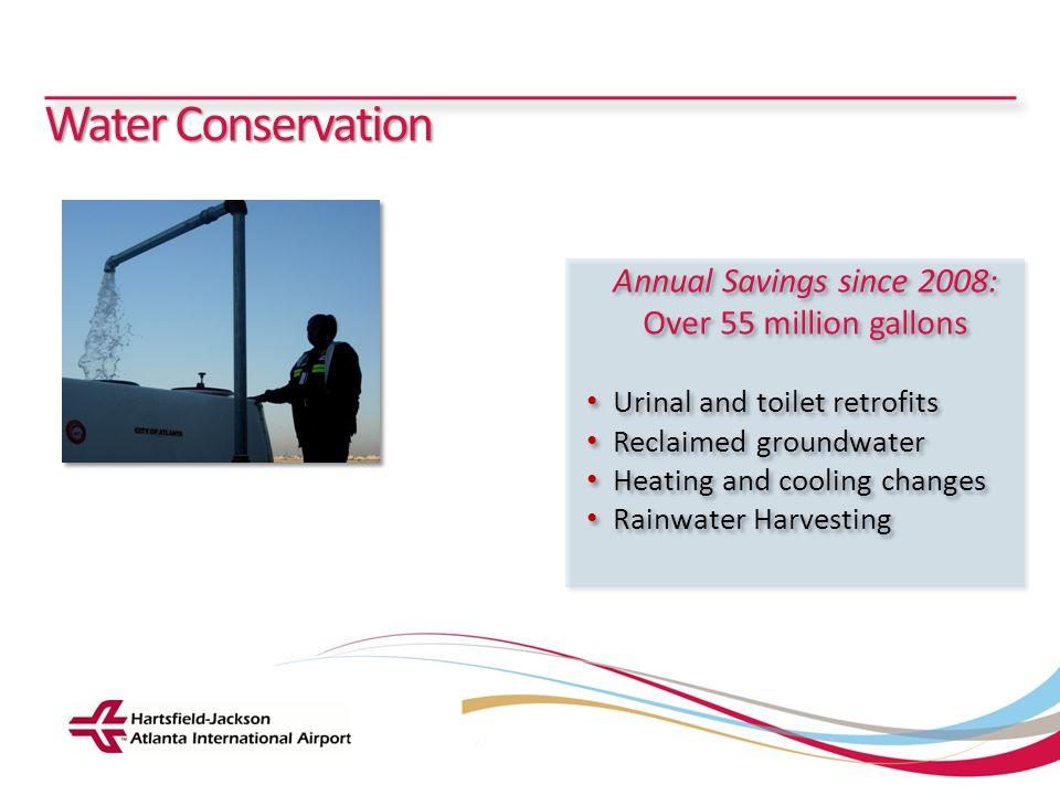 Hartsfield-Jackson Atlanta International Airport City of Atlanta Department of Aviation Water Conservation Annual Savings since 2008: Over 55 million