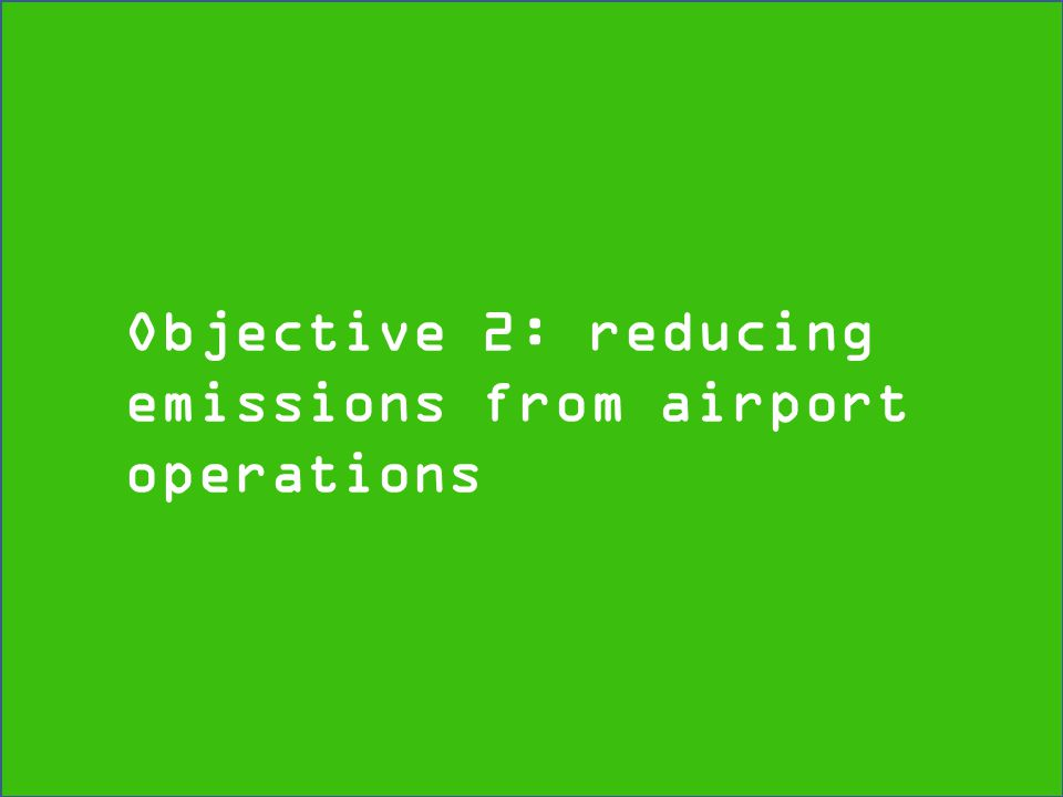 Objective 2: reducing emissions from airport operations