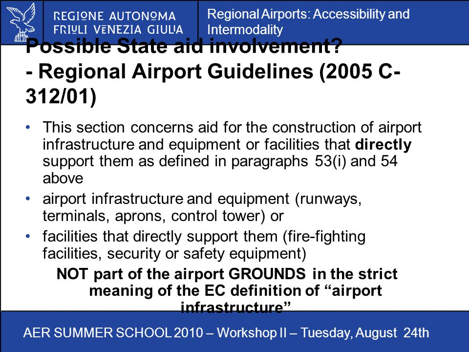 Regional Airports: Accessibility and Intermodality AER SUMMER SCHOOL 2010 – Workshop II – Tuesday, August 24th Possible State aid involvement.