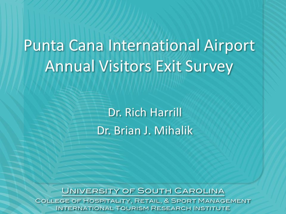 Punta Cana International Airport Annual Visitors Exit Survey Dr.