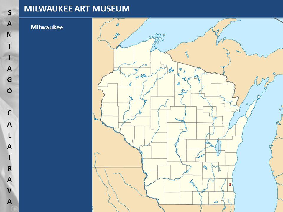 Milwaukee MILWAUKEE ART MUSEUM