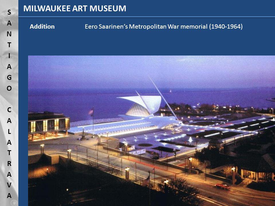 Addition Eero Saarinens Metropolitan War memorial (1940-1964) MILWAUKEE ART MUSEUM