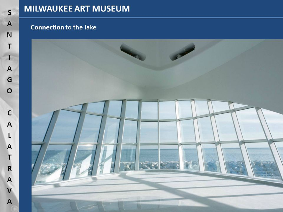 Connection to the lake MILWAUKEE ART MUSEUM