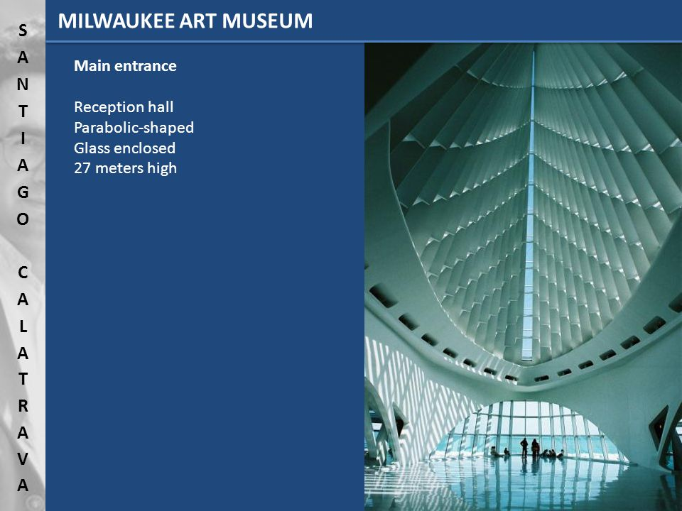 Main entrance Reception hall Parabolic-shaped Glass enclosed 27 meters high MILWAUKEE ART MUSEUM