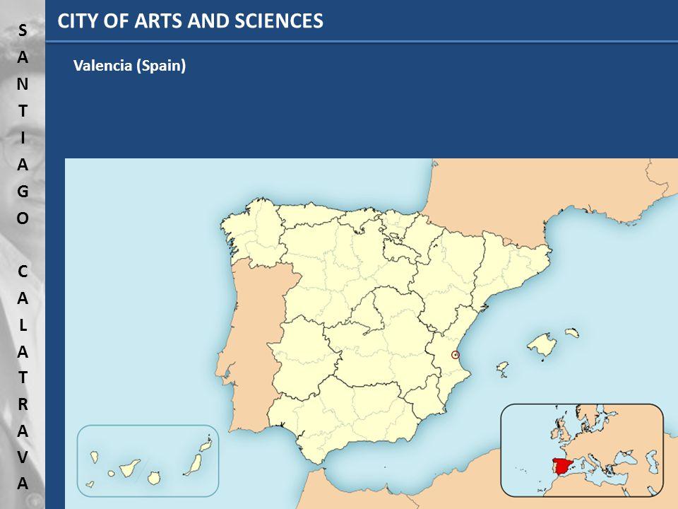 CITY OF ARTS AND SCIENCES Valencia (Spain)