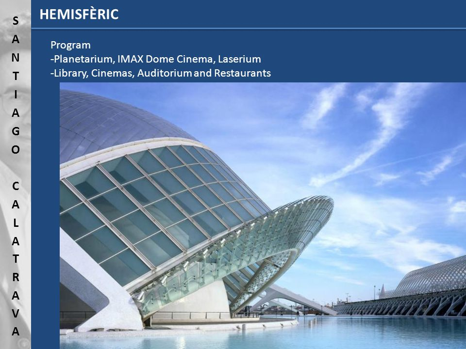 HEMISFÈRIC Program -Planetarium, IMAX Dome Cinema, Laserium -Library, Cinemas, Auditorium and Restaurants