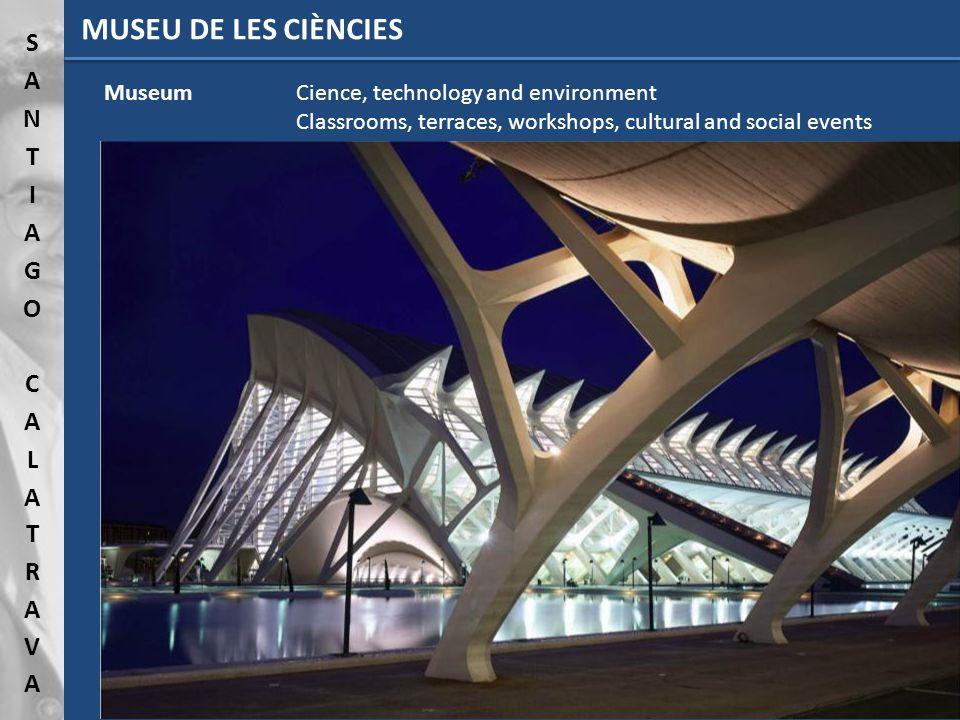 MUSEU DE LES CIÈNCIES MuseumCience, technology and environment Classrooms, terraces, workshops, cultural and social events