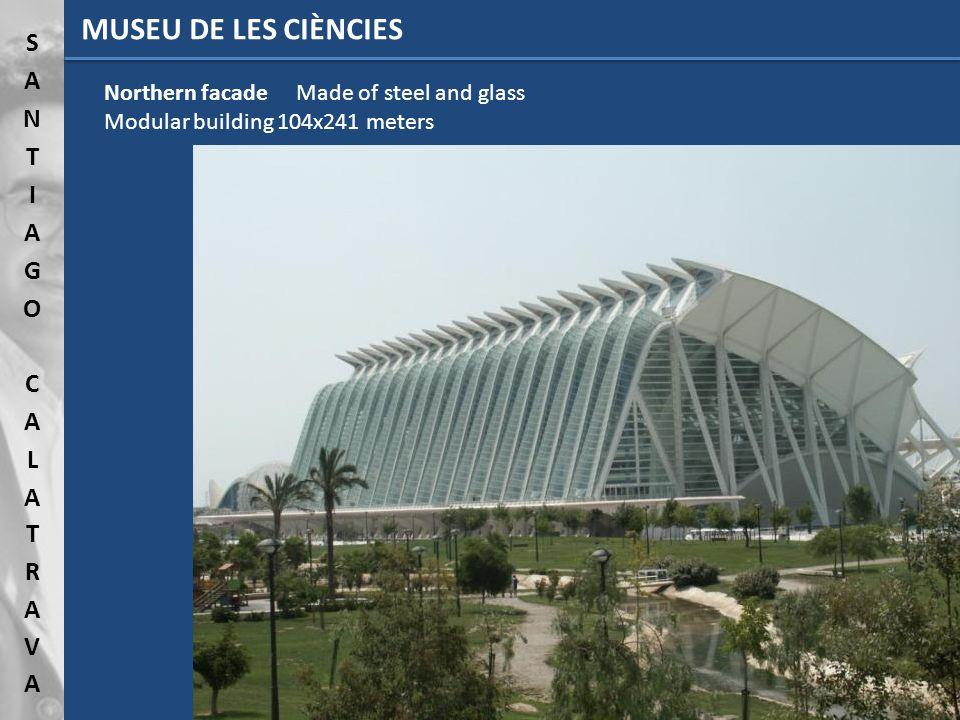 MUSEU DE LES CIÈNCIES Northern facade Made of steel and glass Modular building 104x241 meters