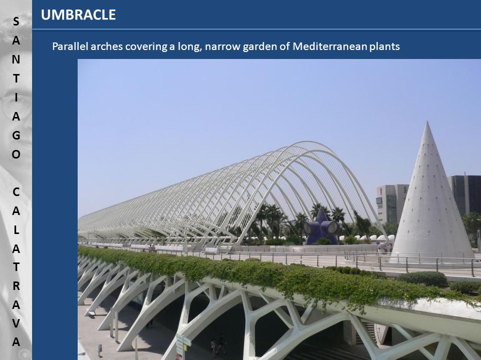 UMBRACLE Parallel arches covering a long, narrow garden of Mediterranean plants