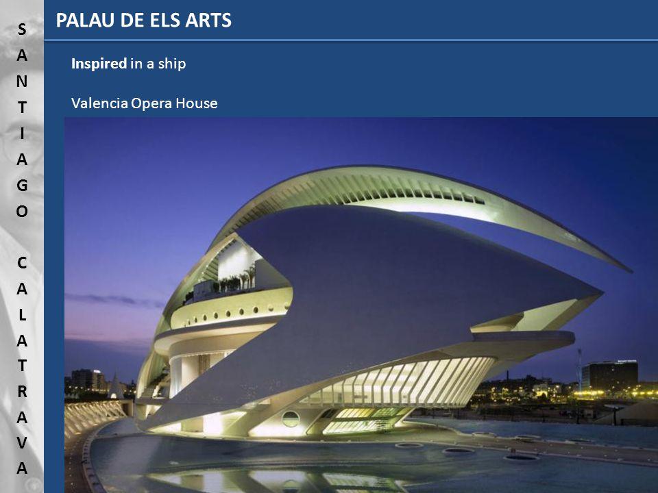PALAU DE ELS ARTS Inspired in a ship Valencia Opera House