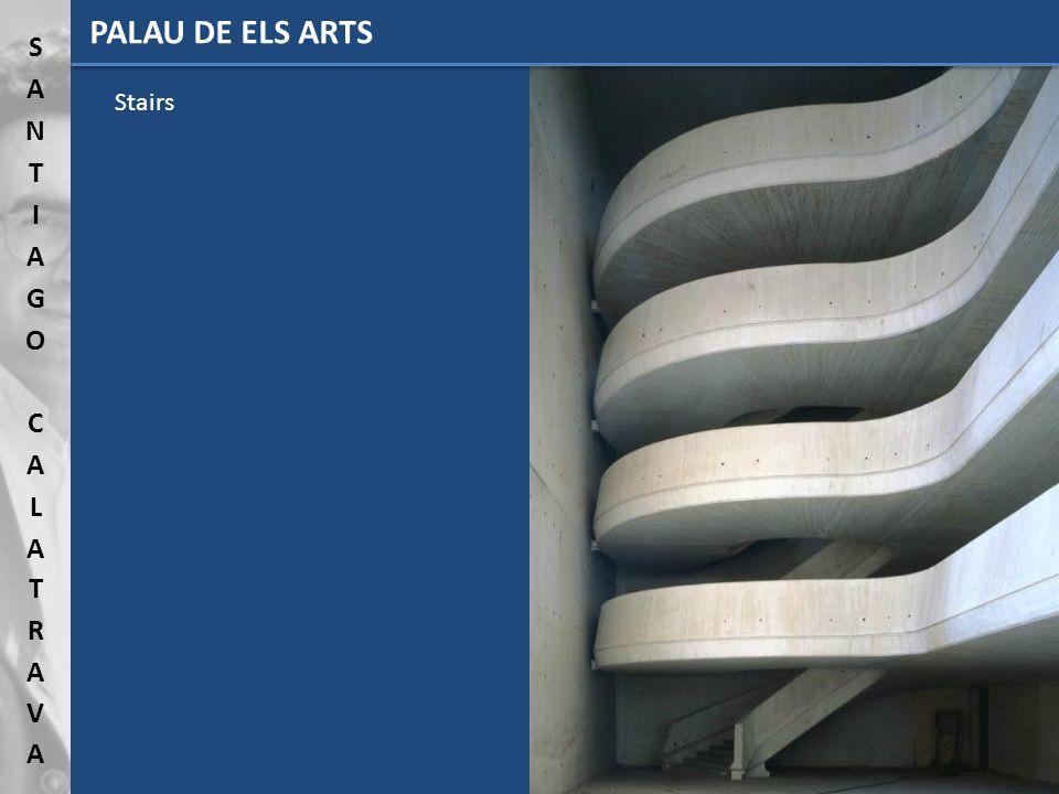 PALAU DE ELS ARTS Stairs
