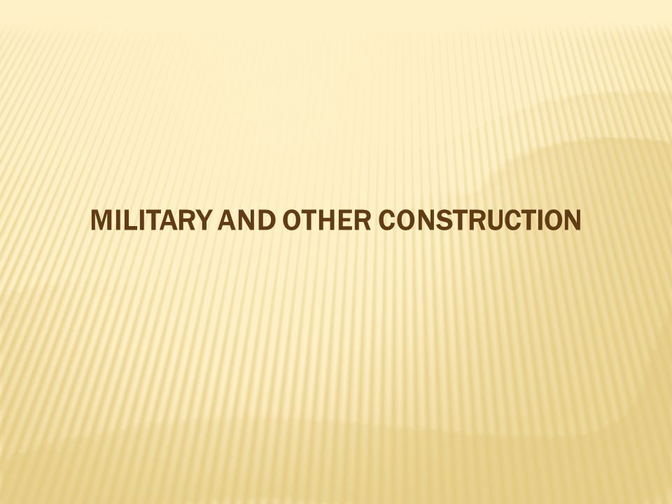MILITARY AND OTHER CONSTRUCTION