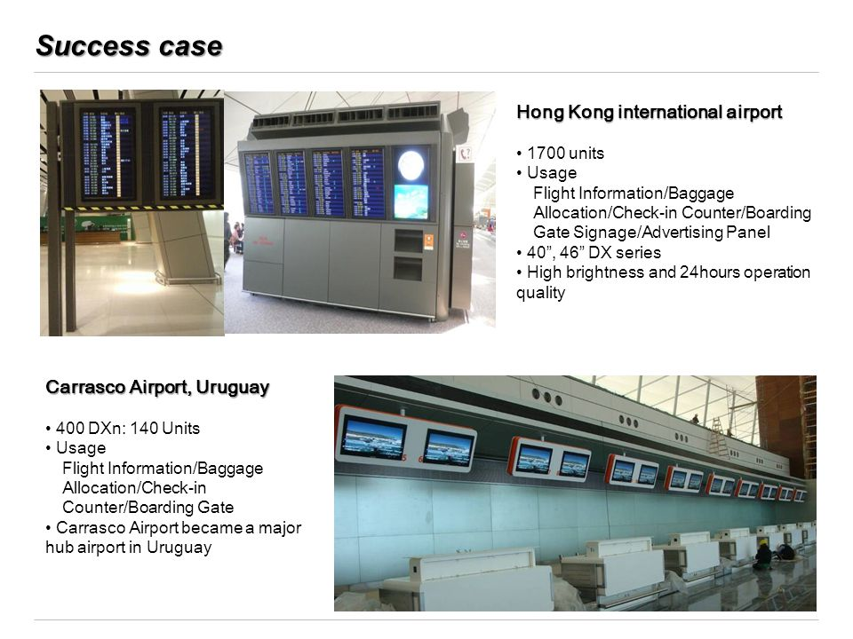 Success case Hong Kong international airport 1700 units Usage Flight Information/Baggage Allocation/Check-in Counter/Boarding Gate Signage/Advertising
