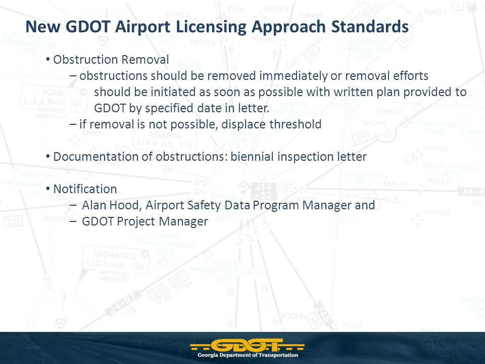 Obstruction Removal – obstructions should be removed immediately or removal efforts should be initiated as soon as possible with written plan provided to GDOT by specified date in letter.