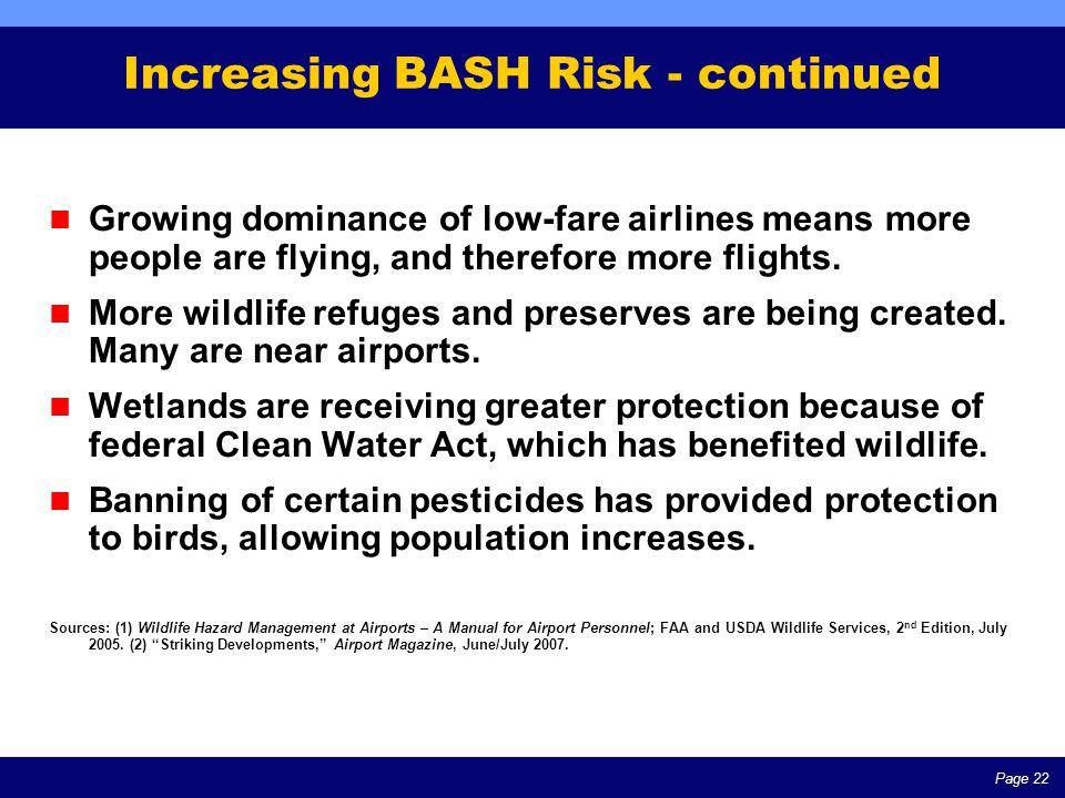 Page 22 Increasing BASH Risk - continued Growing dominance of low-fare airlines means more people are flying, and therefore more flights.